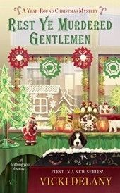 Rest Ye Murdered Gentlemen (A Year-Round Christmas Mystery #1) by Vicki Delany * Cozy Christmas Mystery * Finished: December 17, 2016