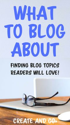 Need help figuring out what to blog about and how to find blog topics your readers will love? We've got you covered, new blogger! #createandgo