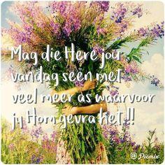 Morning Blessings, Good Morning Wishes, Lekker Dag, Afrikaanse Quotes, Goeie More, Blessed, Herbs, Plants, Inspiration
