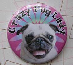 crazy pug lady badge by thedogcoatlady on Etsy, $1.00