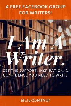 Are you a #writer -- or someone who dreams of becoming a writer? Join I Am A Writer, my FREE Facebook group, where you'll find the support, inspiration, & confidence you need to write! | #amwriting #writing #writers #creativewriting