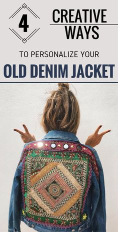 4 Creative Ways To Personalize Your Old Denim Jacket