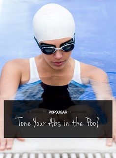 Stay Cool and Get Six-Pack Abs With Our Pool Workout ~ Beat the heat and tone your middle in the pool. Here are five exercises that tighten your abs while working your core — all to be done in the water. Watch this video to learn the moves, then dive right into the workout!