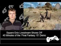 Square Enix Livestream Shows Off 40 Minutes of the Final Fantasy 15 Demo