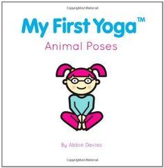 My First Yoga: Animal Poses:Amazon:Books