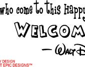 Walt Disney To all who come to this happy place, welcome wall art wall sayings