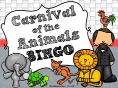 Wait no longer!!! A great BINGO STYLE game of CARNIVAL OF THE ANIMALS has just been added to enhance your unit. This game is also a fabulous supplement for reviewing characters, musical themes, instruments, story plot, etc. at the end of your CARNIVAL OF THE ANIMALS unit.