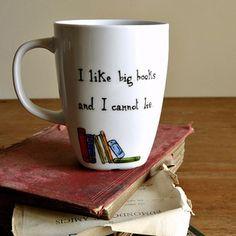 """I like big books and I cannot lie."" Mug | 23 Awesome Mugs Only Book Nerds Will Appreciate"