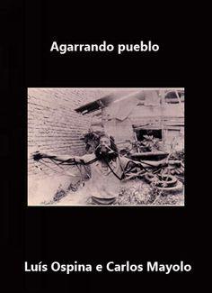 Agarrando pueblo (Los vampiros de la miseria) (1978) Colombia. Dir.: Luís Ospina e Carlos Mayolo. Curtametraxe. Pobreza - DVD CINE 1910- I