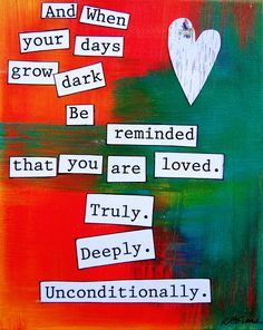 """We are all loved """"Unconditionally"""" by the Good Lord!  Karen, 3/27/13"""