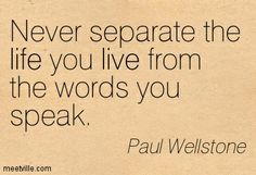 Paul Wellstone Quotes | Paul Wellstone : Never separate the life you live from the words you ...