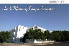 Edificio 3 Ingenierías del Tecnlógico de Monterrey Campus Querétaro