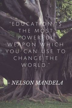 Quotes from Nelson Mandela- great for kids to learn from his wisdom about love, education, and acceptance.