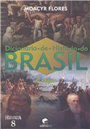 Dicionário de História do Brasil - Moacyr Flores