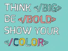 We want to encourage all girls who code to think BIG, be BOLD, and show your COLOR. #girlswhocode #madewithcode
