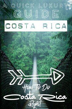 Costa Rica: A Quick Luxury Guide