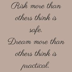 Risk more than others think is safe. Dream more than others think is practical. #Quotesyoulove #QuoteOfTheDay #Entrepreneur #QuotesOnEntrepreneurship #EntrepreneurQuotes Visit our website for text status wallpapers. www.quotesulove.com