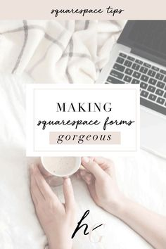 How To Make Your Squarespace Forms Gorgeous   Harper & Grae