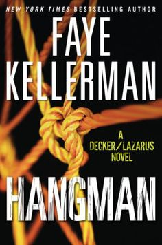 """Hangman  By Faye Kellerman     LAPD detective Peter Decker and his wife Rina Lazarus follow the grisly trail of a possible serial killer in this electrifying page-turner from a New York Times bestselling author. """"No one working in the crime genre is better"""" (The Baltimore Sun)."""