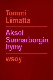 lataa / download AKSEL SUNNARBORGIN HYMY epub mobi fb2 pdf – E-kirjasto
