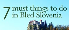 7 Must Things to Do in Bled Slovenia