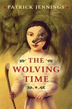 "The Wolving Time, by Patrick Jennings | A young shepherd in a family of werewolves.  Oh my!  At the young end of of YA. | Found on ""Reviews of Werewolf Fiction for Young Adults"" at monsterlibrarian.com 