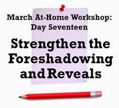Fiction University: Day Seventeen: Strengthen the Foreshadowing and Reveals