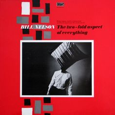 Bill Nelson - Two-fold Aspect of Everything
