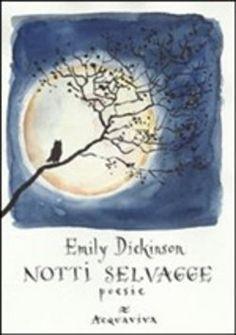 Prezzi e Sconti: #Notti selvagge. 20 poesie dickinson  ad Euro 8.50 in #Acquaviva #Media libri letterature poesia