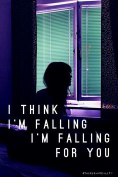 Fallingforyou - The 1975 // made by @ThisIsMyReality