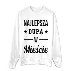 Bluza Oversize na dzień kobiet Najlepsza dupa w mieście