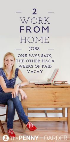 We just found two unbelievable work-from-home jobs. One pays $63,000, and the other comes with eight weeks of paid vacation. Here's how to apply... /thepennyhoarder/