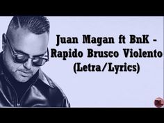Juan Magan ft. BnK - Rapido Brusco Violento (Letra/Lyrics)