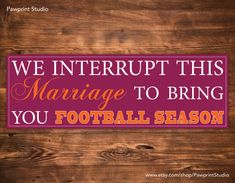 Virginia Tech Hokies PRINTABLE - We Interrupt This Marriage To Bring You Football Season #hokies #virginiatech #printable