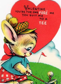 Vtg Card VALENTINE YOU'RE THE ONE FORE ME ANTHROPOMORPHIC RABBIT GOLFER Tee Ball