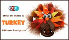 How To Make A Turkey Ribbon Sculpture, YouTube Thursday - The Ribbon Retreat Blog