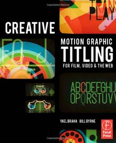 Creative Motion Graphic Titling for Film, Video, and the Web: Dynamic Motion Graphic Title Design by Yael Braha http://www.amazon.com/dp/0240814193/ref=cm_sw_r_pi_dp_LHxJvb0R71XQV