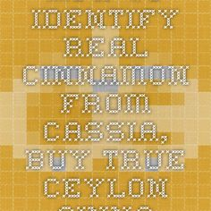 How to Identify Real Cinnamon from Cassia, Buy True Ceylon Cinnamon