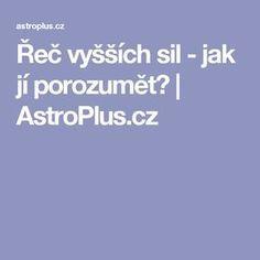 Řeč vyšších sil - jak jí porozumět? | AstroPlus.cz Mystic, Sport, Astrology, Deporte, Excercise, Sports, Exercise