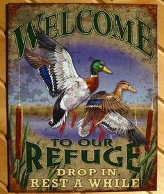 Welcome to our Refuge TIN SIGN Mallard Ducks hunting cabin home wall decor 1674 Hunting Cabin, Duck Hunting, Hunting Art, Waterfowl Hunting, Hunting Rooms, Hunting Stuff, Pheasant Hunting, Home Decor Signs, Home Wall Decor