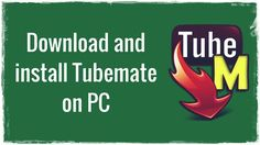 TubeMate for Windows 10 Free Download