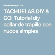 TACHUELAS DIY & CO: Tutorial diy collar de trapillo con nudos simples