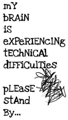 My brain is experiencing technical difficulties.please stand by ~ until the Migraine passes! The Words, Me Quotes, Funny Quotes, Epilepsy Awareness, My Brain, Brain Fog, Adhd Brain, Brain Stem, Chronic Pain