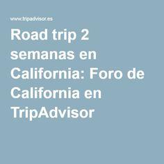 Road trip 2 semanas en California: Foro de California en TripAdvisor