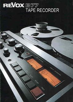 Revox B77 tape recorder [audio two-track (stereo) reel-to-reel (open reel) recorder]