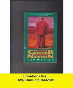 In the Center of the Nation (9780380717026) Dan OBrien , ISBN-10: 0380717026  , ISBN-13: 978-0380717026 ,  , tutorials , pdf , ebook , torrent , downloads , rapidshare , filesonic , hotfile , megaupload , fileserve