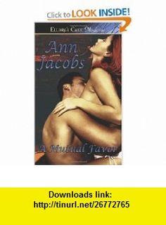 A Mutual Favor (9781843605546) Ann Jacobs , ISBN-10: 1843605546  , ISBN-13: 978-1843605546 ,  , tutorials , pdf , ebook , torrent , downloads , rapidshare , filesonic , hotfile , megaupload , fileserve