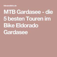 MTB Gardasee - die 5 besten Touren im Bike Eldorado Gardasee