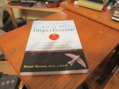 The Gifts of Imperfection: Let Go of Who You Think You're Supposed to Be and Embrace Who You Are: Brene Brown: 9781592858491: Amazon.com: Bo...