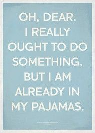 #Pinterest Daily Pin  :: Funny Quote – Do you love your PJ's?